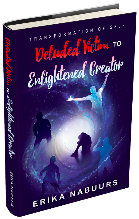Deluted Victim to Enlightened Creator - Book by Erika Nabuurs